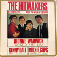 The Searchers / Dione Warwick / Kenny Ball / The Dixie Cups - The Hitmakers