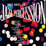 Paul Chambers,  Pepper Adams,  Addison Farmer a.o. - The Soul Of Jazz Percussion