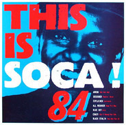 Black Stalin, All Rounder, Explainer, a.o. - This Is Soca! 84