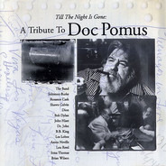 Los Lobos / John Hiatt / The Band a.o. - Till The Night Is Gone: A Tribute To Doc Pomus