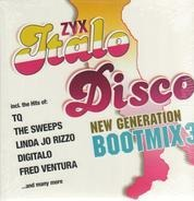 TQ / The Sweeps / Digitalo / Fred Ventura a. o. - ZYX Italo Disco New Generation Bootmix 3