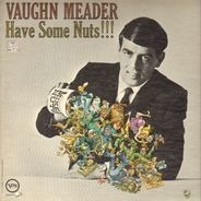 Vaughn Meader - Have Some Nuts!!!