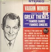 Vaughn Monroe - Sings the Great Themes of Famous Bands & Famous Singers