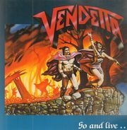 Vendetta - Go And Live......Stay And Die