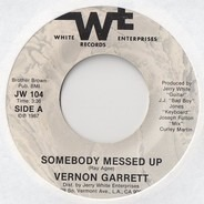 Vernon Garrett - Somebody Messed Up