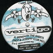 Vertigo - Beneath The Sheets (Hot & Steamy Club Mix)