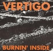Vertigo - Burnin' Inside