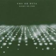 VHS Or Beta - Night on Fire