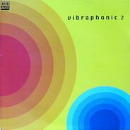 Vibraphonic - Vibraphonic 2