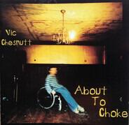 Vic Chesnutt - About to Choke