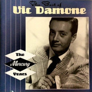 Vic Damone - The Best Of Vic Damone: The Mercury Years