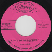 Vic Damone - You're Breaking My Heart / I Have But One Heart