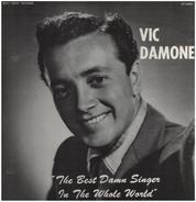 Vic Damone - The Best Damn Singer In The Whole World