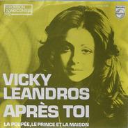 Vicky Leandros - Après Toi / La Poupée, Le Prince Et La Maison