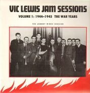 Vic Lewis - Jam Sessions Volume 1: 1944 - 1945 The War Years