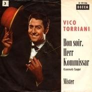 Vico Torriani - Bon Soir, Herr Kommissar (Unterwelt-Tango) / Mister