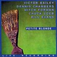 Victor Bailey • Dennis Chambers • Mitchel Forman • Chuck Loeb • Bill Evans - Petite Blonde