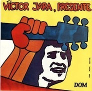 Victor Jara - 4 - Presente!