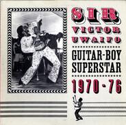 Victor Uwaifo - Guitar-Boy Superstar 1970-76