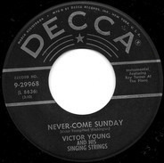 Victor Young And His Singing Strings - Never-Come Sunday