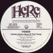 Videeo - Thang (Gimme Some Of That Thang)