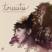 Vieux Farka Touré & Julia Easterlin - Touristes