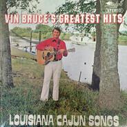 Vin Bruce - Vin Bruce's Greatest Hits: Louisiana Cajun Songs