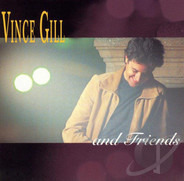 Vince Gill - Vince Gill And Friends