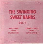 Vincent Lopez And His Orchestra, Abe Lyman And His Orchestra - The Swinging Sweet Bands Vol. 1