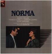 Vincenzo Bellini - Maria Callas • Franco Corelli • Christa Ludwig • Edda Vincenzi • Orchestra Del T - Norma - Großer Querschnitt in italienischer Sprache