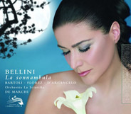 Vincenzo Bellini , Cecilia Bartoli , Juan Diego Florez , Ildebrando D'Arcangelo , Orchestra La Scin - La Sonnambula