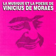 Vinicius De Moraes , Maria Creuza , Toquinho - La Musique Et La Poesie De Vinicius De Moraes