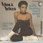 Viola Wills - There's Always Something There To Remind Me / Don't Ever Stop Loving Me