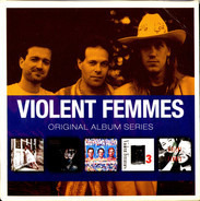 Violent Femmes - Original Album Series