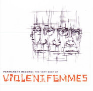 Violent Femmes - Permanent Record: The Very Best Of Violent Femmes