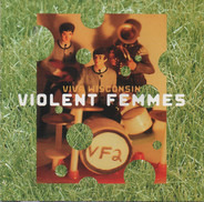 Violent Femmes - Viva Wisconsin