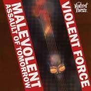 Violent Force - Malevolent Assault of Tomorrow