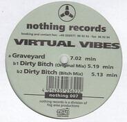 Virtual Vibes - Graveyard / Dirty Bitch