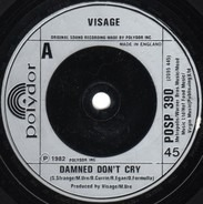Visage - Damned Don't Cry