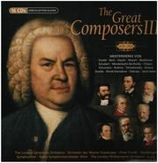 Vivaldi / Bach / Beethoven a.o. - The Great Composers III (1678-1921)
