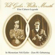 Voli Geiler - Walter Morath - Eine Cabaret-Legende In Memoriam Voli Geiler - Zum 80. Geburtstag