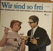 Voli Geiler , Walter Morath - Wir Sind So Frei