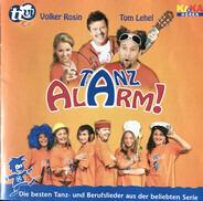 Volker Rosin , Tom Lehel - Tanzalarm! (Die Besten Tanz- Und Berufslieder Aus Der Beliebten Serie)
