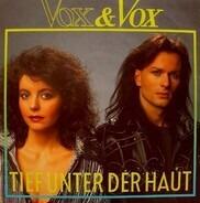 Vox & Vox - Tief Unter Der Haut