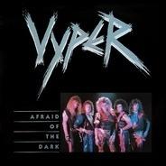 Vyper - Afraid Of The Dark