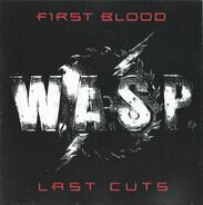W.A.S.P. - First Blood Last Cuts