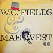 W.C. Fields , Mae West - W.C. Fields & Mae West