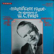 W.C. Fields - Magnificent Rogue