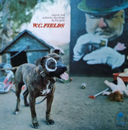 W.C. Fields - Original And Authentic Recordings By The Great W.C. Fields
