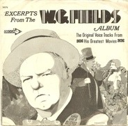 W.C. Fields - Excerpts From The Original Voice Tracks From His Greatest Movies